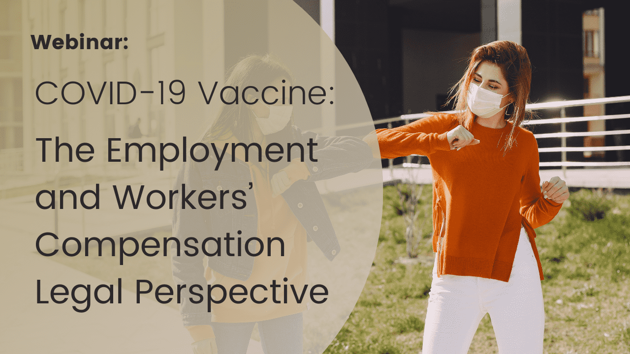 Covid-19 Vaccine – The Employment and Workers' Compensation Legal Perspective